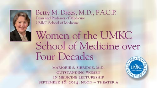 Marjorie S. Sirridge, MD, Outstanding Women in Medicine Lectureship @ UMKC School of Medicine - Theater A | Kansas City | Missouri | United States