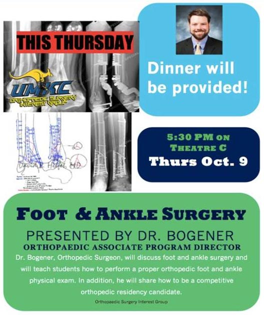 Foot & Ankle Surgery: Dr. Bogener (Orthopedic Surgery Interest Group) @ UMKC SOM - Theater C | Kansas City | Missouri | United States