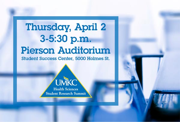 Health Sciences Student Research Summit @ UMKC Atterbury Student Success Center: Pierson Auditorium | Kansas City | Missouri | United States