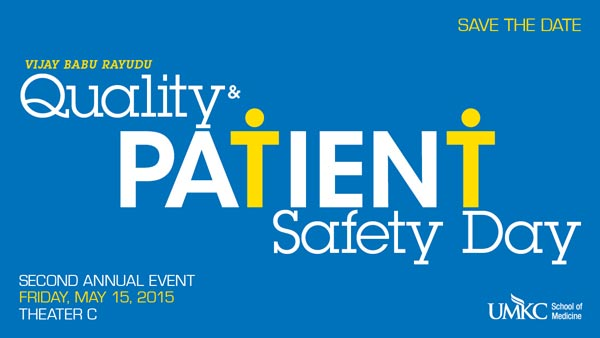 Quality & Patient Safety Day @ UMKC School of Medicine, Theater C | Kansas City | Missouri | United States
