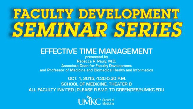 Faculty Development - Effective Time Management @ UMKC School of Medicine - Theater B | Kansas City | Missouri | United States