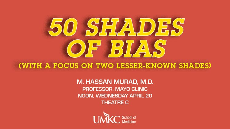 50 Shades of Bias (with a focus on two lesser-known shades) @ UMKC School of Medicine, Theatre C | Kansas City | Missouri | United States