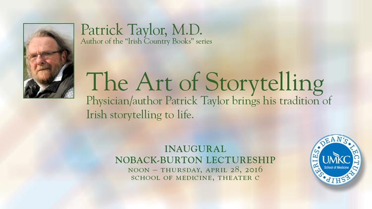 Inaugural Noback-Burton Lectureship: Dr. Patrick Taylor - The Art of Storytelling @ UMKC School of Medicine - Theater C | Kansas City | Missouri | United States