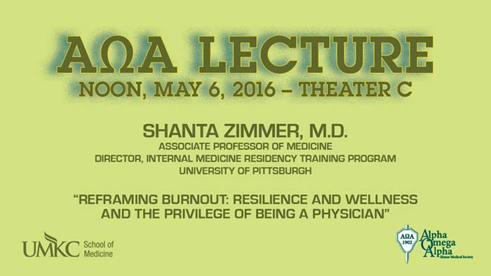 "AOA Lecture - ""Reframing Burnout: Resilience and Wellness and the Privilege of Being a Physician"" @ UMKC School of Medicine, Theater C 