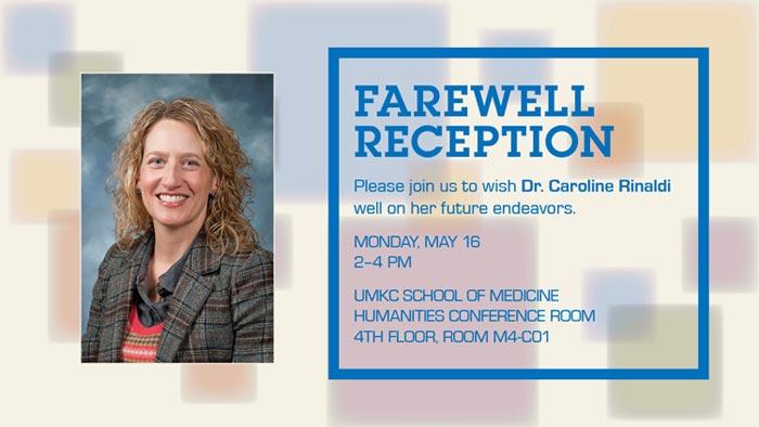 Farewell Reception: Caroline Rinaldi @ UMKC School of Medicine, Humanities Conference Rm. M4-C01 (4th floor)   Kansas City   Missouri   United States