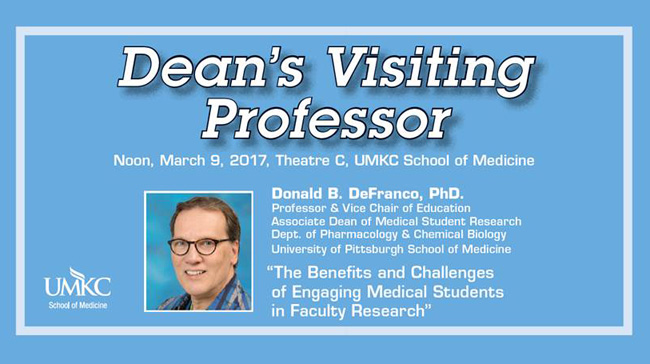 Dean's Visiting Professor - Donald B. DeFranco, Ph.D. @ UMKC School of Medicine, Theater C | Kansas City | Missouri | United States