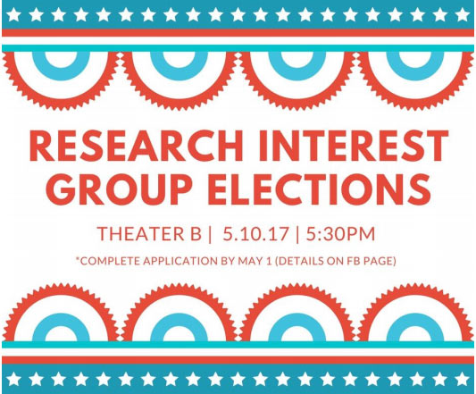 Research Interest Group Elections - May 2017 @ Theater B