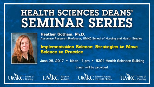 Health Sciences Deans' Seminar Series – Heather Gotham, Ph.D. @ 3301 Health Science Bldg.