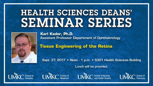 Health Sciences Deans' Seminar Series – Karl Kador, Ph.D. @ 5301 Health Sciences Bldg.