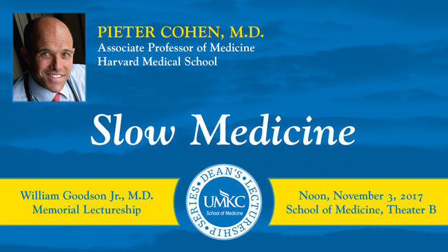 William Goodson Jr., M.D. Memorial Lectureship - Pieter Cohen, M.D. @ UMKC School of Medicine - Theater B | Kansas City | Missouri | United States
