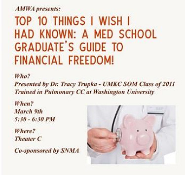 AMWA Presents: Top 10 Things I Wish I Had Known: A Med School Graduate's Guide to Financial Freedom! @ Theater C