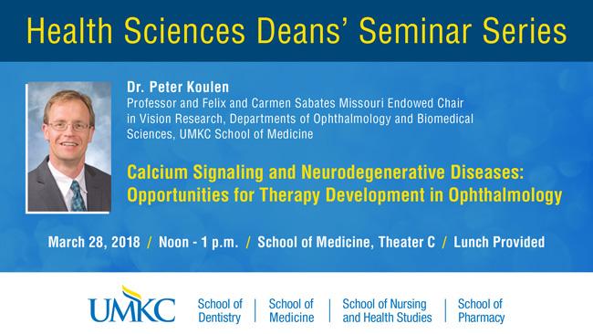 Health Sciences Deans' Seminar Series - Dr. Peter Koulen @ School of Medicine, Theater C