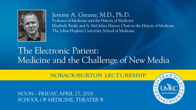 Noback-Burton Lectureship: Dr. Jeremy Greene @ UMKC School of Medicine, Theater B | Kansas City | Missouri | United States
