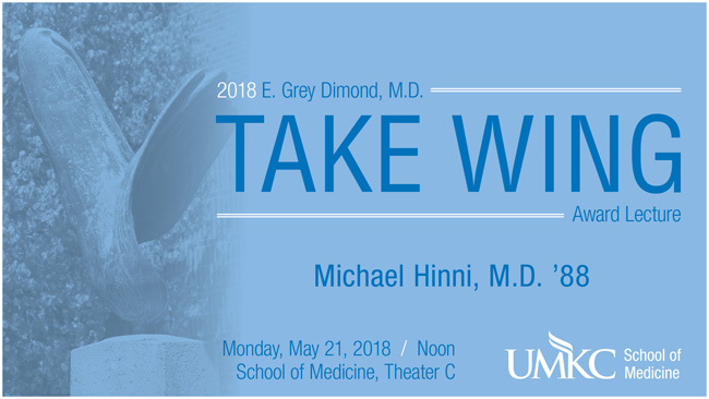 Please join us. Michael Hinni, M.D. '88 the 2018 recipient of the Take Wing Award.