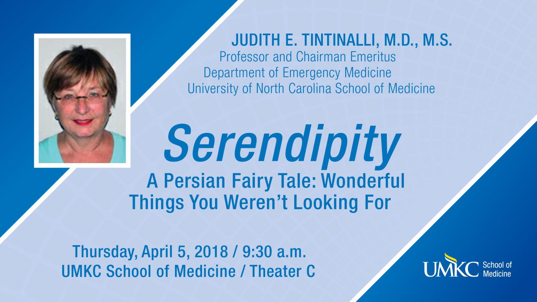 Serendipity - Judith E. Tintinalli, M.D., M.S. @ UMKC School of Medicine, Theater C