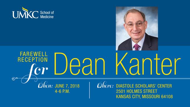 Farewell to Dean Kanter Invitation - June 7, 2018, Diastole Scholars' Center 2501 Holmes Street Kansas City Missouri 64108. If you have questions please contact 816-235-1808.