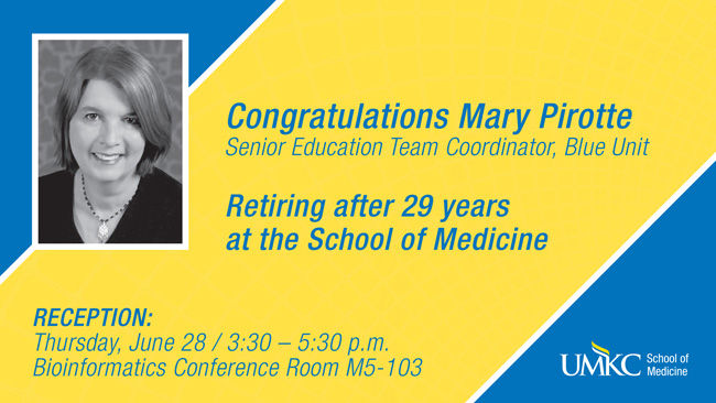 Retirement Reception: Mary Pirotte, Senior Education Team Coordinator - Blue Unit @ Bioinformatics Conference Room, M5-103