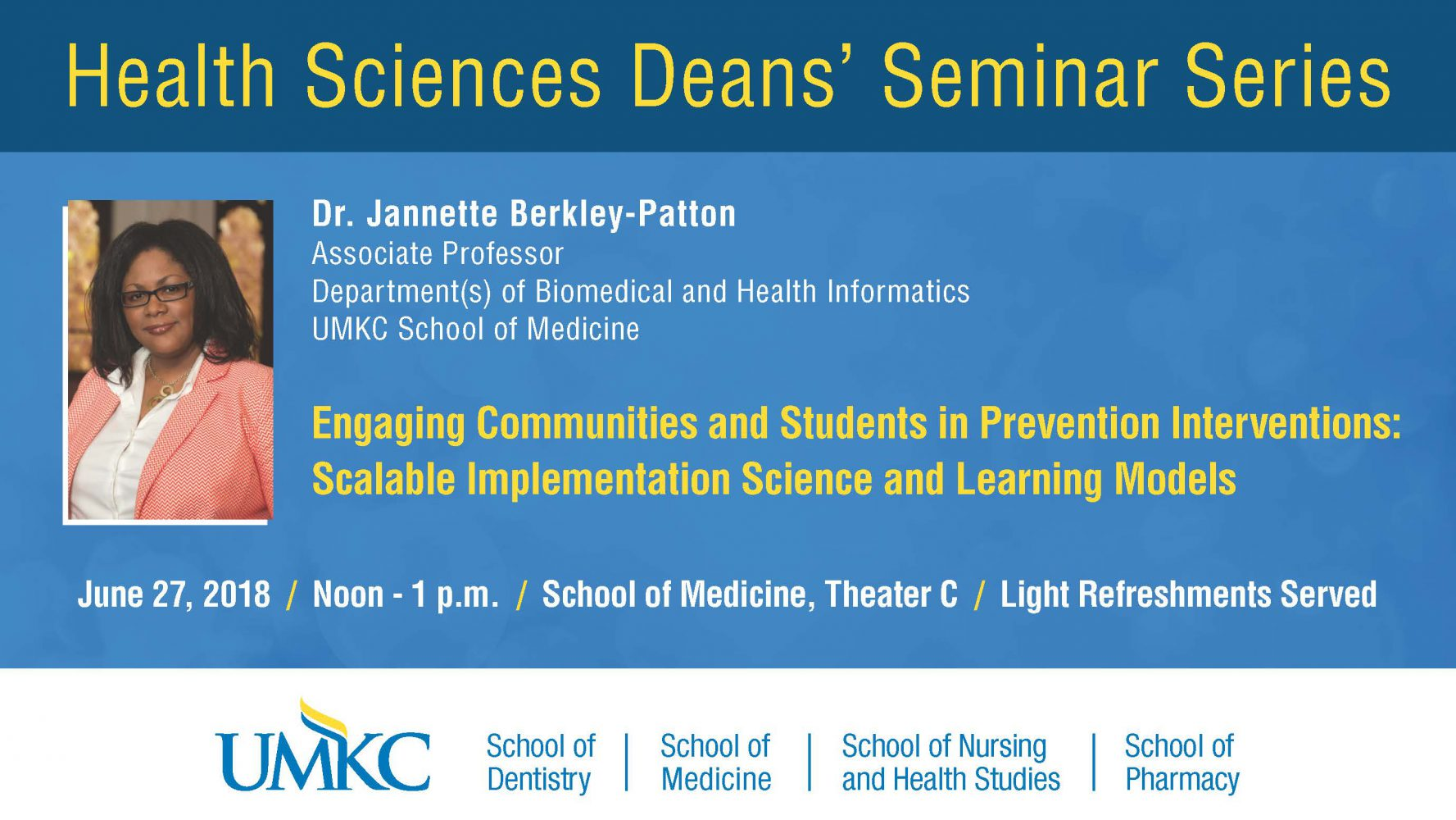 Health Sciences Deans' Seminar Series - Engaging Communities and Students in Prevention Interventions: Scalable Implementation Science and Learning Models - By Dr. Jannette Berkley-Patton