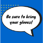 Be sure to bring your gloves!